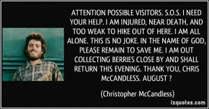 ... . THANK YOU, CHRIS McCANDLESS. AUGUST ? - Christopher McCandless