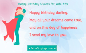 Happy Birthday Quotes for Wife #49 at WowSayings.com