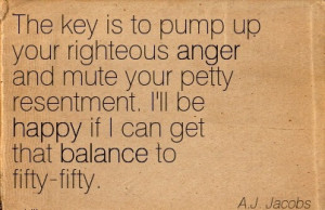http://quotespictures.com/the-key-is-to-pump-up-your-righteous-anger ...