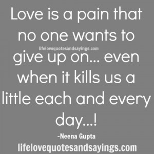 Love is a pain that no one wants to give up on… even when it kills ...
