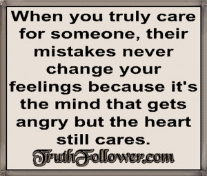 When you truly care for someone, their mistakes never change our ...