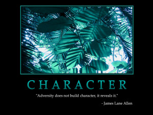 ... Character : Adversity does not build character Quote by (James Lane