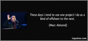 More Marc Almond Quotes