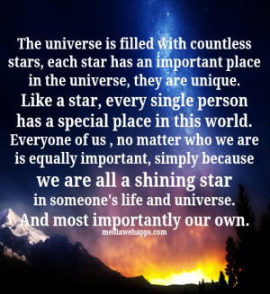 ... we are is equally important, simply because we are all a shining star