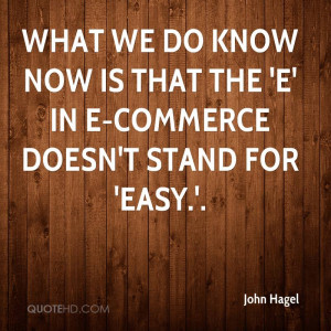 What we do know now is that the 'E' in E-commerce doesn't stand for ...