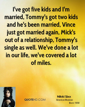 nikki-sixx-nikki-sixx-ive-got-five-kids-and-im-married-tommys-got-two ...