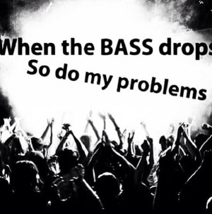 fixed #edm #music #quote Bassdrop, Rave, Quotes 3, Living Quotes, Edm ...