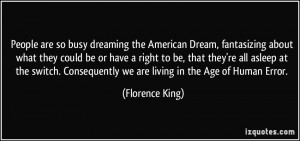 People are so busy dreaming the American Dream, fantasizing about what ...