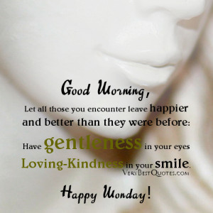 ... -good-morning-Monday-quotes-loving-kindess-in-your-smile-quotes