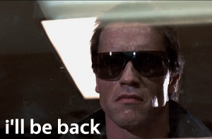 ... quote from The Terminator (1984) starring Arnold Schwarzenegger