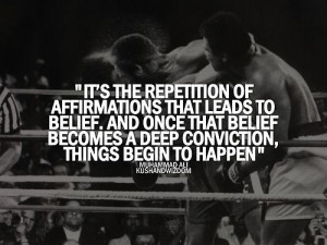 once a belief becomes a deep conviction, things begin to happen ...