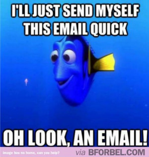 My e-mail memory is just like Dory | Temporary Board for organizing p ...