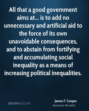All that a good government aims at... is to add no unnecessary and ...