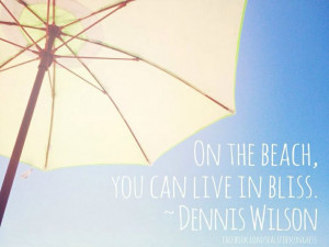 The beach is pure bliss. #quote #beachlife
