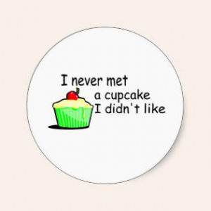 Never Met A Cupcake I Didnt Like