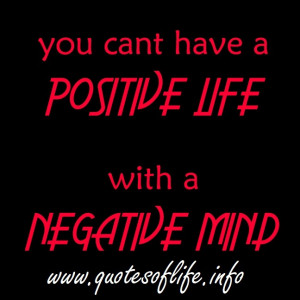 You-cant-have-a-positive-life-with-a-negative-mind-mind-quotes.jpg