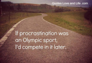 Funny one liners if procrastination