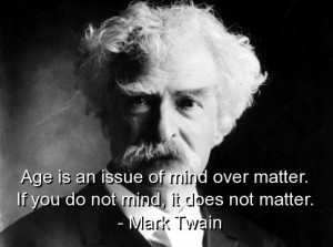 Mark twain, best, quotes, sayings, wise, age, funny