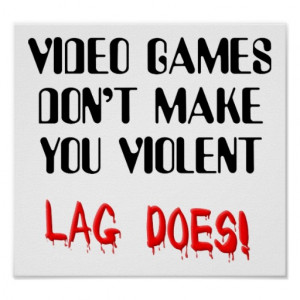 video_game_lag_time_violence_funny_sign_poster ...