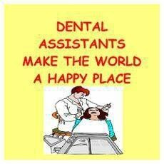 Dental Assistants Make The World A Happy Place.