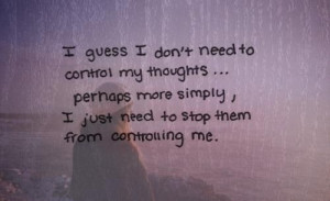 stop thoughts.. no control