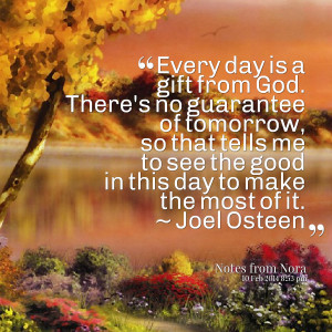 Quotes Picture: every day is a gift from god there's no guarantee of ...
