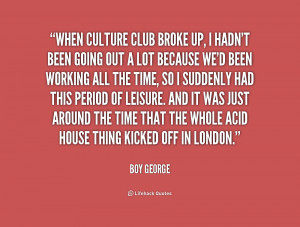 Boy George Culture Club Quotes