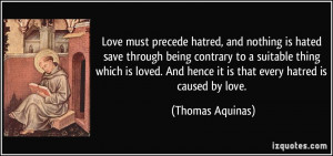 Love must precede hatred, and nothing is hated save through being ...