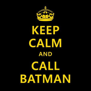 EvaDane - Funny Quotes - Keep calm and call batman. - Coffee Gift ...