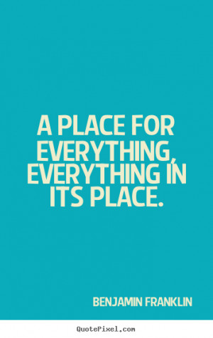 """place for everything, everything in its place. """""""