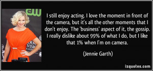 quote-i-still-enjoy-acting-i-love-the-moment-in-front-of-the-camera ...