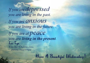Wednesday Good Morning Picture Quotes – Living in the present!