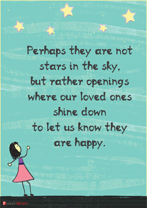 ... Are Not Stars but openings where our loved ones shine down upon us