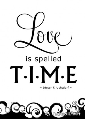 Love is Spelled Time – Free LDS Printable