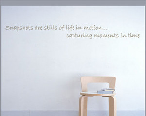 Quotes About Photography Capture Moment Motion...capturing moments