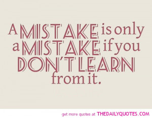 Famous Quotes About Learning From Mistakes A-mistake-only-if-you-dont ...