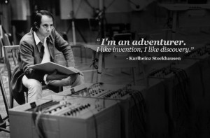 karlheinz stockhausen i'm an adventurer