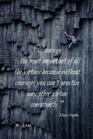 Maya Angelou quotes. Courage