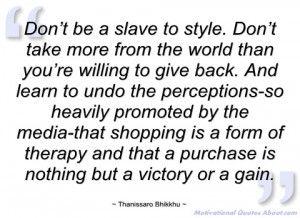 don't be a slave to style thanissaro bhikkhu