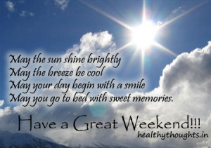 May the sun shine brightly May the breeze be cool May your day begin ...