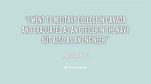 went to military college in Canada and graduated as an officer in