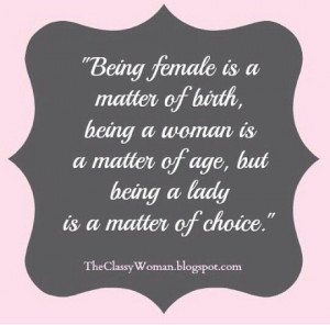 Being a lady is a matter of choice.