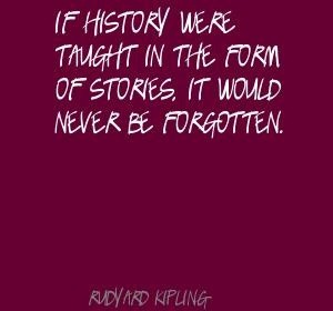 rudyard kipling quotes | Rudyard Kipling If history were taught in the ...