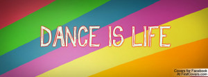 DANCE IS LIFE Profile Facebook Covers