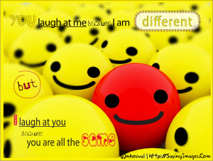 http://www.graphics99.com/you-laugh-at-me-funny-quote-picture/