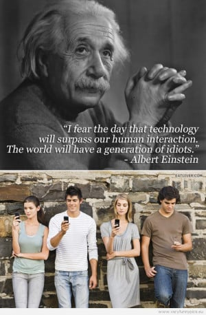 Funny Picture - Einstein quote about technology surpassing human ...
