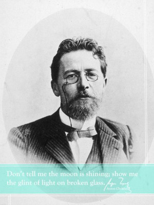 Famous Authors Share Their Wisdom About Writing - Anton Chekhov