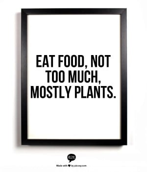 Eat food, not too much, mostly plants. - Michael Pollen I {Raisin ...