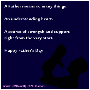 Father-means-so-many-things-fathers-day-sms.jpg