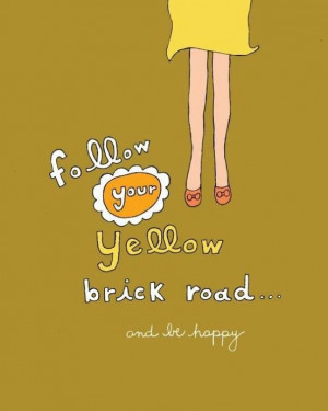 follow your yellow brick road....